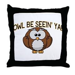 Owl Be Seein' Ya Throw Pillow