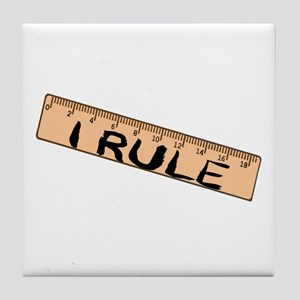 I Rule Tile Coaster