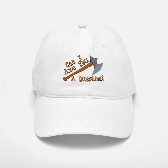 Axe You A Question Baseball Baseball Cap