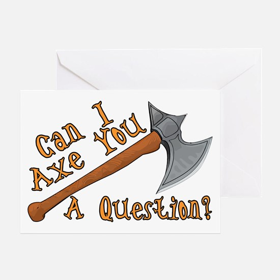 Axe You A Question Greeting Card