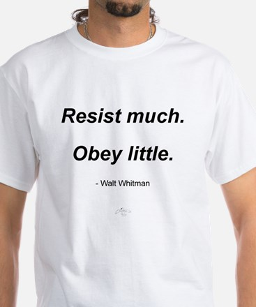 Resist much. Obey Little. White T-Shirt
