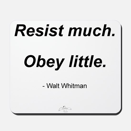 Resist much. Obey Little. Mousepad