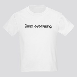 Taste everything. Kids T-Shirt