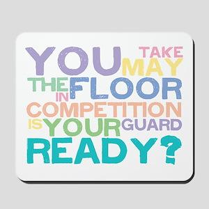 Take the floor Mousepad