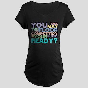 Take the floor Maternity Dark T-Shirt