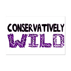 Conservatively Wild Posters