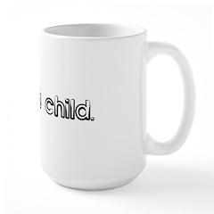 I am Julia's child. Large Mug