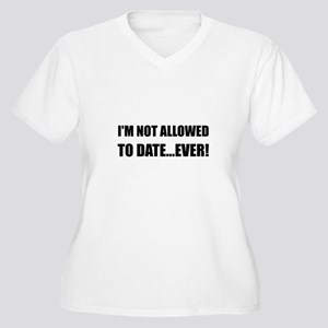 Not Allowed Date Ever Plus Size T-Shirt
