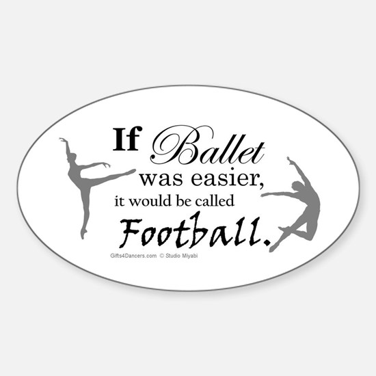 """If Ballet Was"" Sticker (Oval)"