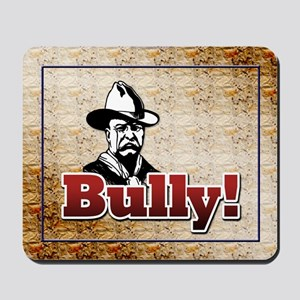 Bully!... Mousepad
