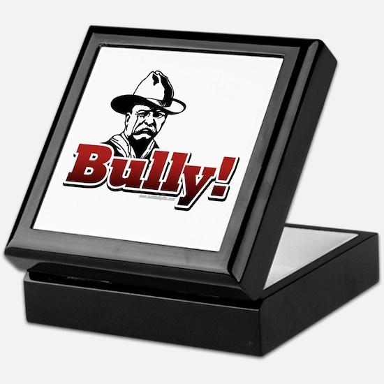 Bully!... Keepsake Box