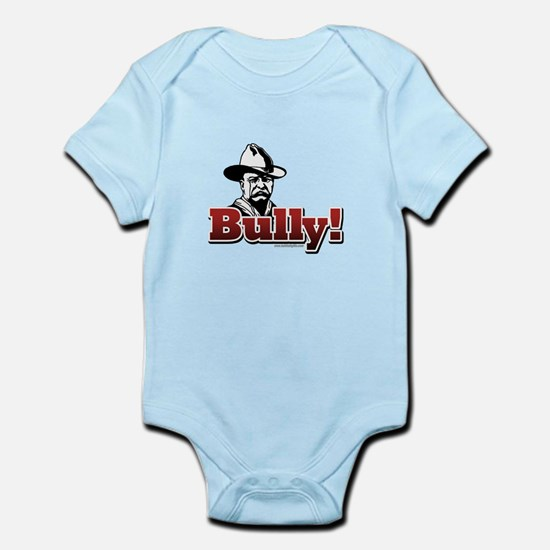 Bully!... Infant Bodysuit