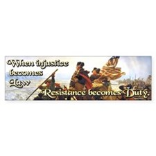 When Injustice Becomes Law Sticker (Bumper)