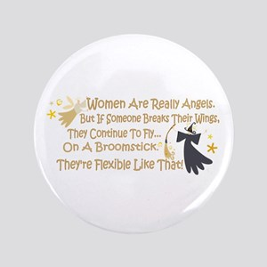 "Women Are Like Angels 3.5"" Button"