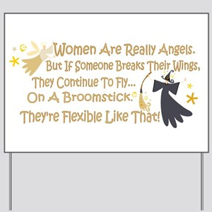 Women Are Like Angels Yard Sign