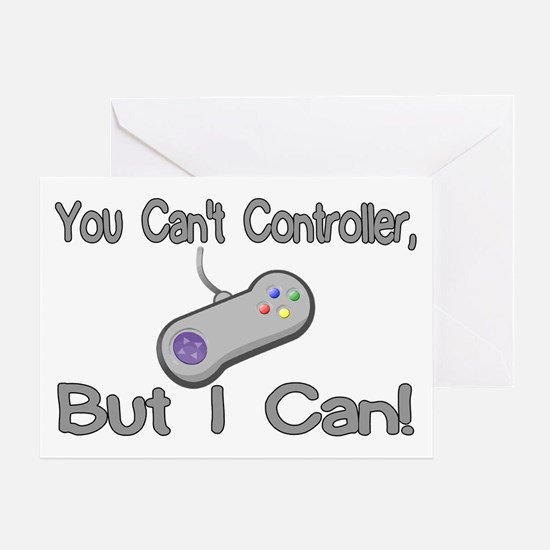 You Can't Controller Greeting Card