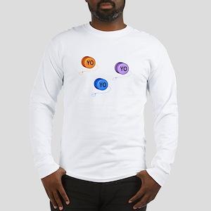 Yo Yo Yo Long Sleeve T-Shirt
