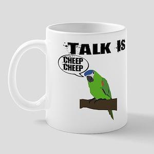 Talk Is Cheep Cheep Mug
