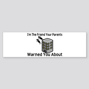 Parents Warned You Sticker (Bumper)