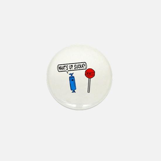What's Up Sucka Mini Button