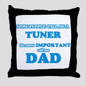 Some call me a Tuner, the most import Throw Pillow