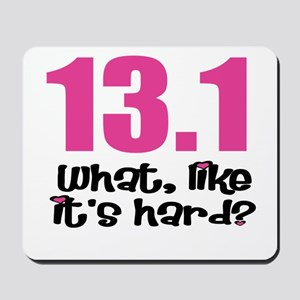 13.1 what, like it's hard? Mousepad