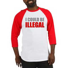 I Could Be Illegal Baseball Jersey