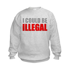I Could Be Illegal Kids Sweatshirt
