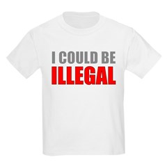 I Could Be Illegal Kids Light T-Shirt
