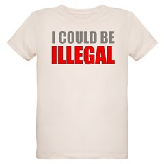 I Could Be Illegal Organic Kids T-Shirt