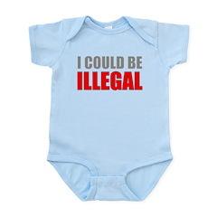 I Could Be Illegal Infant Bodysuit