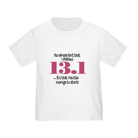 13.1 Courage to Start Toddler T-Shirt