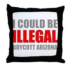 Could Be Illegal - Boycott AZ Throw Pillow