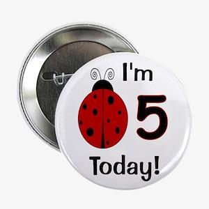 "Ladybug I'm 5 Today! 2.25"" Button"