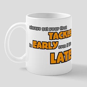 Tackle Early Rugby Humor Mug