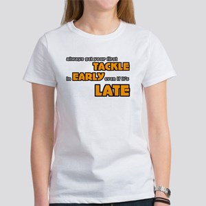 Tackle Early Rugby Humor Women's T-Shirt