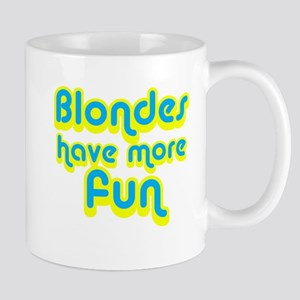 Blondes More Fun Mug