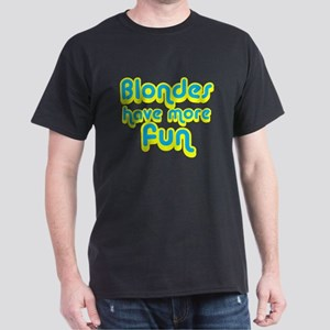 Blondes More Fun Dark T-Shirt