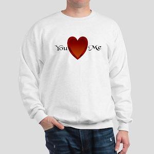You Love Me Sweatshirt