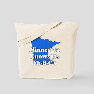Minnesota Knows Its Eh B C's Tote Bag