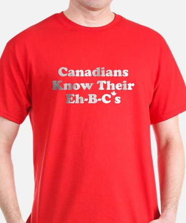 Canadians Know Their Eh B C's T-Shirt