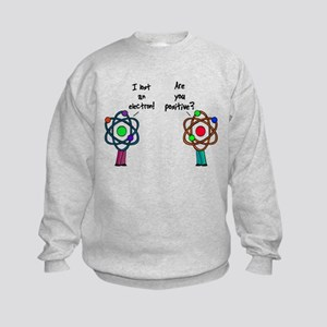 I Lost An Electron Are You Po Kids Sweatshirt