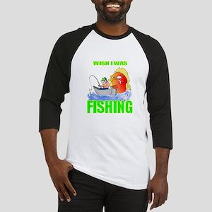 WISH I WAS FISHING Baseball Jersey