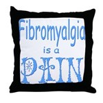 Fibromyalgia is a Pain Throw Pillow