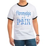 Fibromyalgia is a Pain Ringer T
