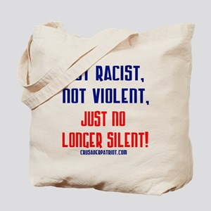 NOT RACIST NOT VIOLENT Tote Bag