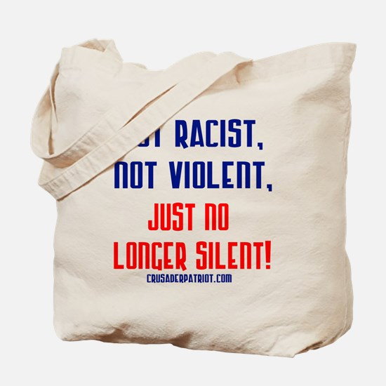 NOT RACIST NOT VIOLENT Tote Bag