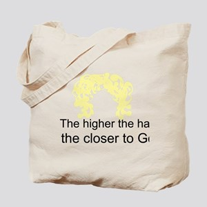 The Higher The Hair... Tote Bag