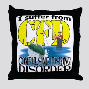 CFD - Compulsive Fishing Disorder Throw Pillow