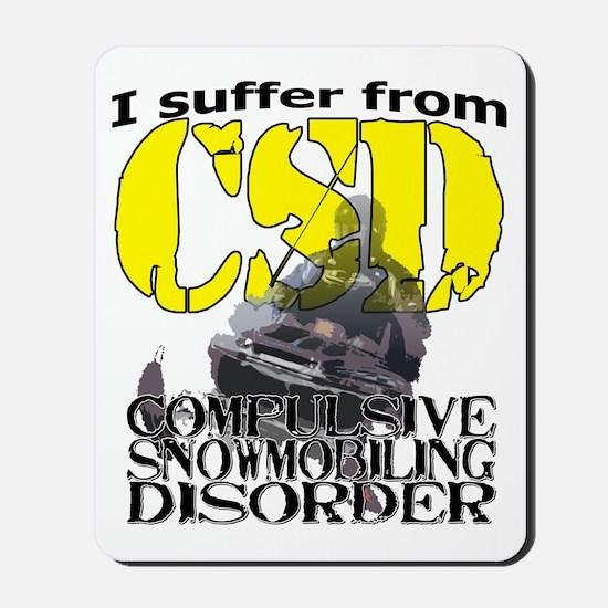 CSD Compulsive Snowmobile Disorder Mousepad